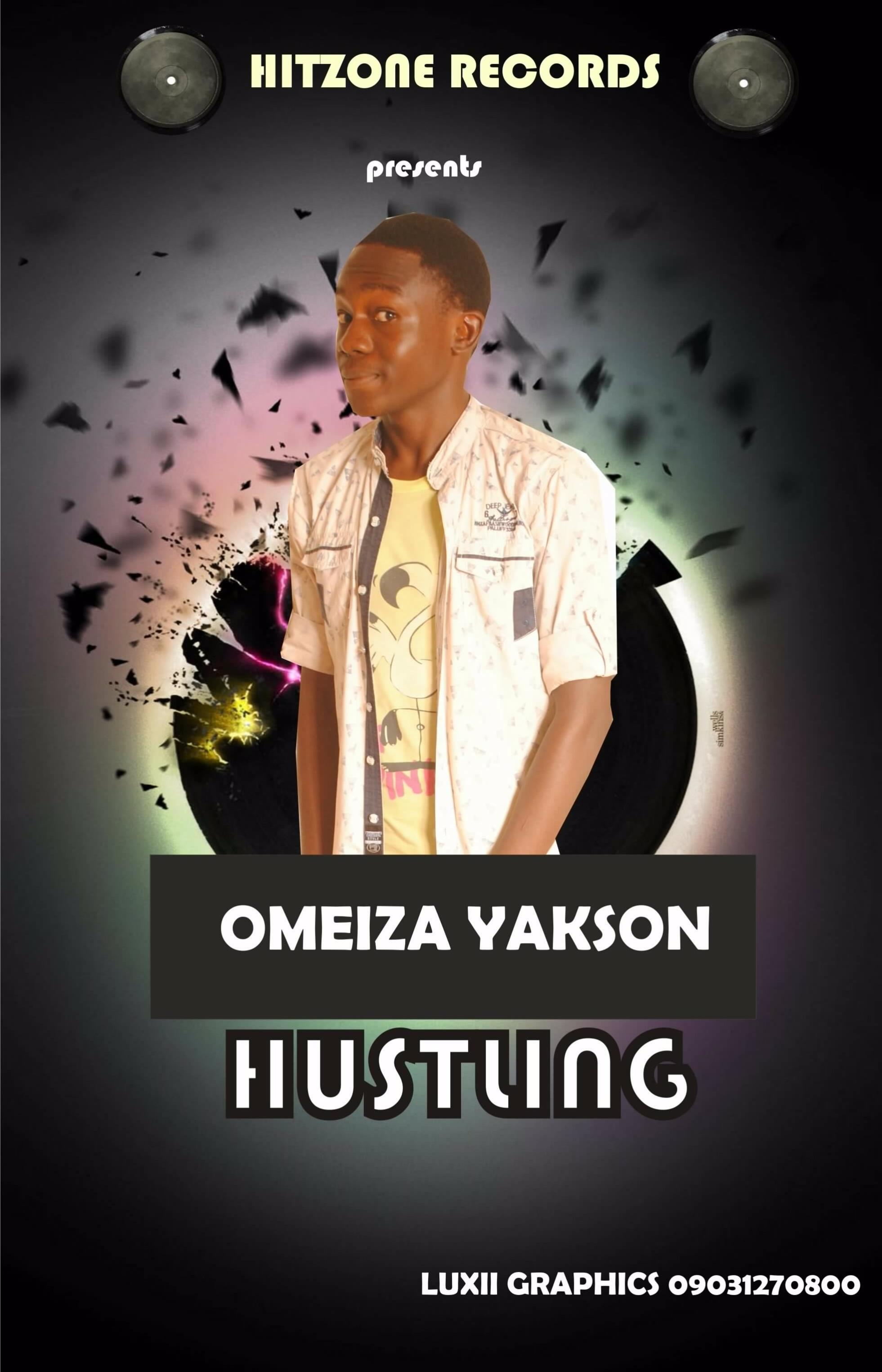 Hustling || Omeiza Yakson